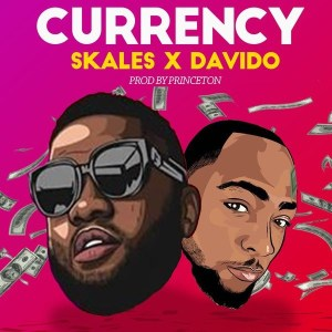 Download music: Skales ft. Davido – Currency