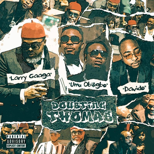 Download music: Larry Gaaga ft. Davido & Umu Obiligbo – Doubting Thomas