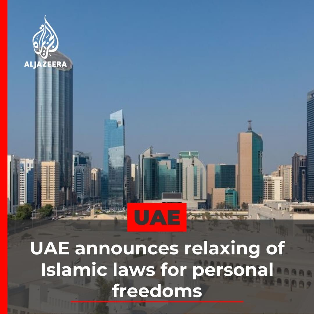 UAE announces lifts of ban on alcohol and  relaxing of Islamic laws for personal