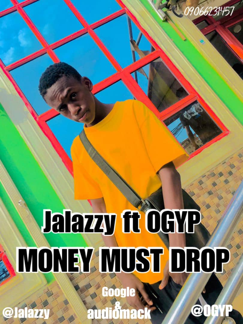 Download music: Jalazzy ft OGYP – Money Must Drop